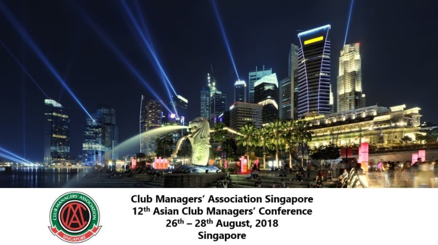 Join Us – 12th Asian Club Managers' Conference, Singapore, 25-27 Aug 2018